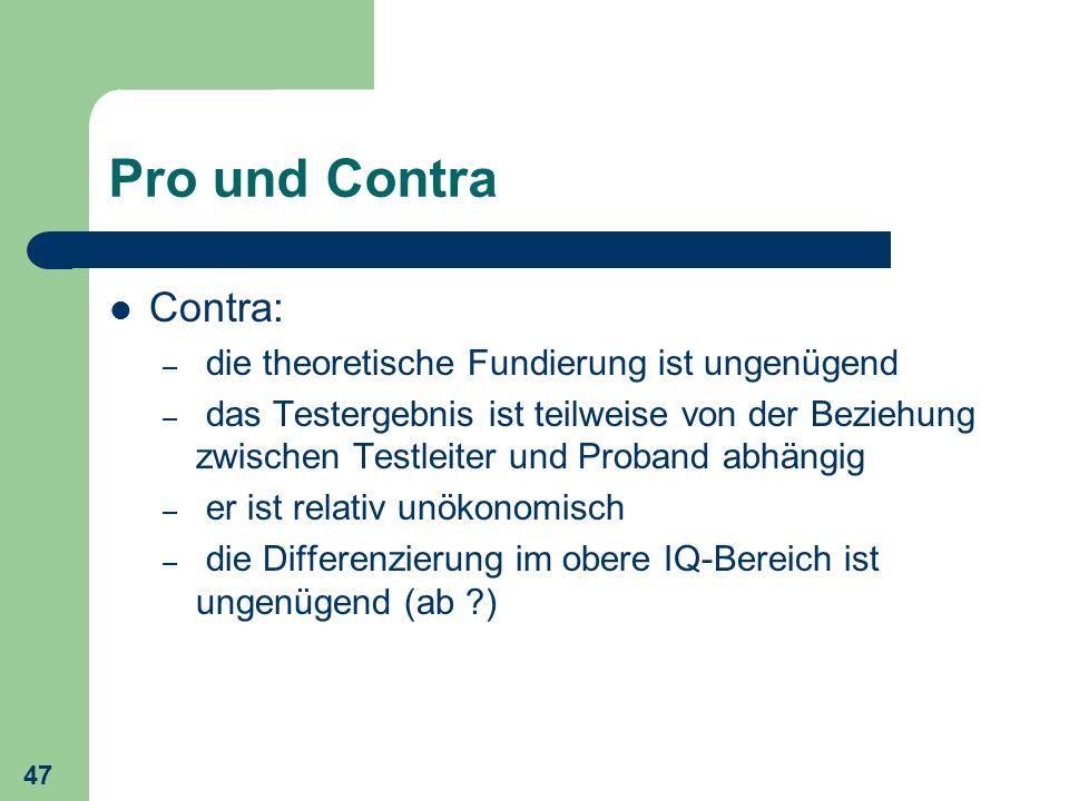 Pro und Contra Contra: die theoretische Fundierung ist ungenügend