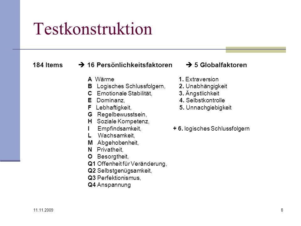Testkonstruktion 184 Items  16 Persönlichkeitsfaktoren  5 Globalfaktoren.