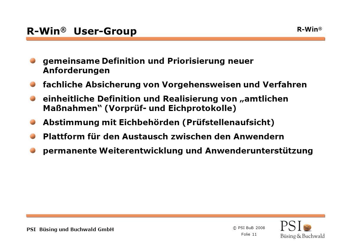 R-Win® User-Group gemeinsame Definition und Priorisierung neuer Anforderungen. fachliche Absicherung von Vorgehensweisen und Verfahren.