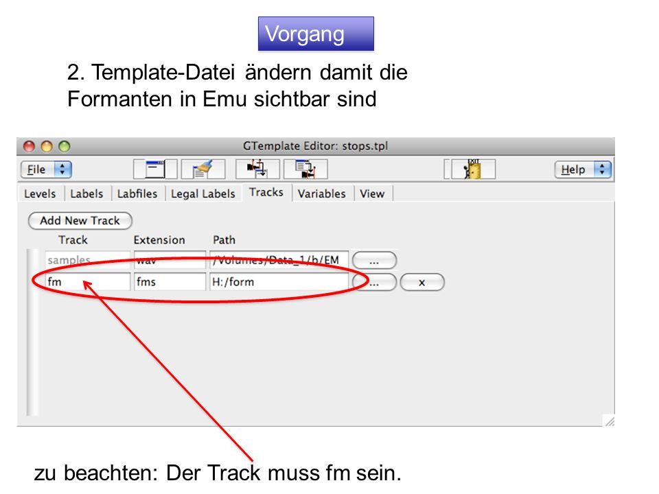 Vorgang 2. Template-Datei ändern damit die Formanten in Emu sichtbar sind.