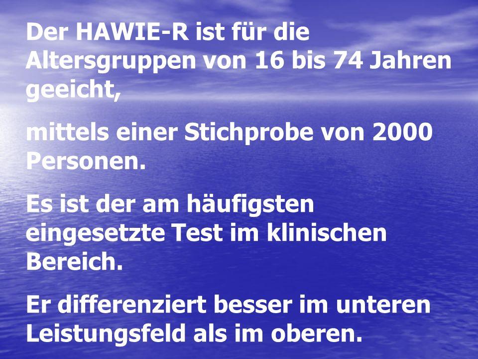 Der HAWIE-R ist für die Altersgruppen von 16 bis 74 Jahren geeicht,