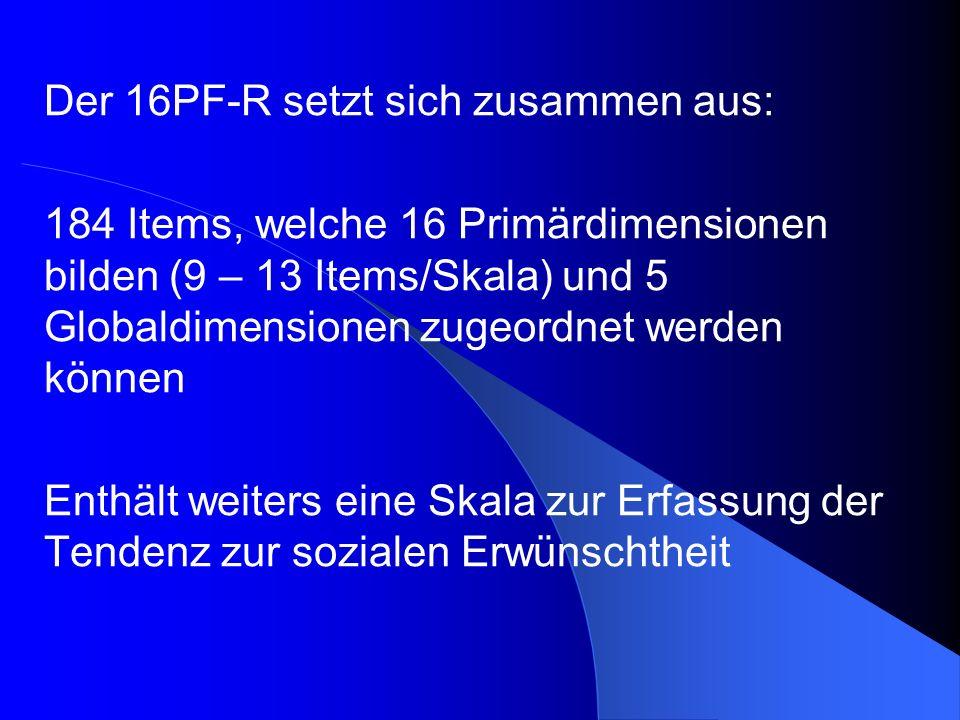 Der 16PF-R setzt sich zusammen aus:
