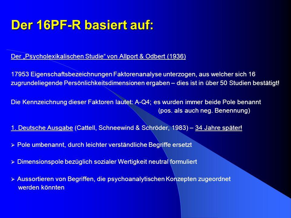 """Der 16PF-R basiert auf: Der """"Psycholexikalischen Studie von Allport & Odbert (1936)"""