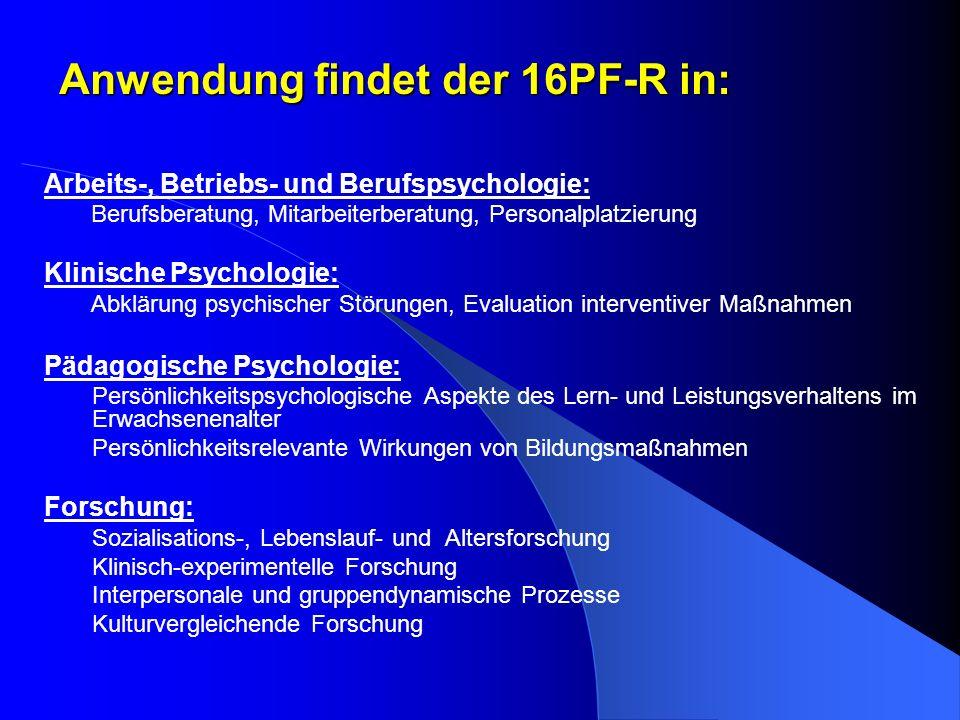 Anwendung findet der 16PF-R in: