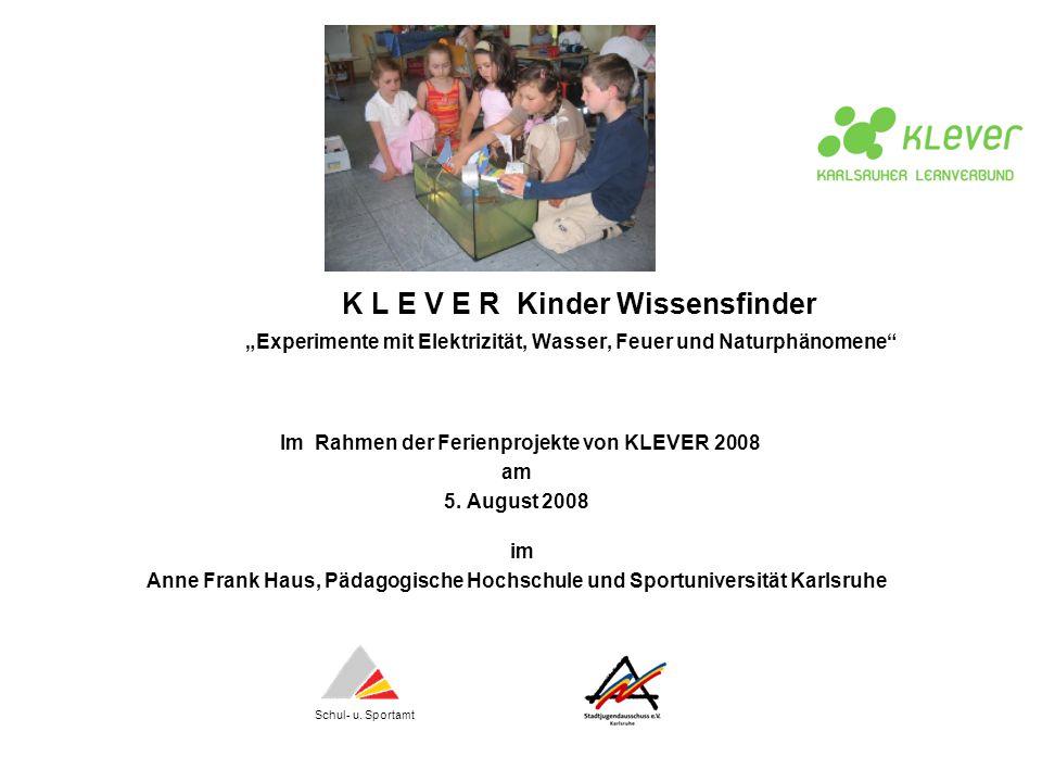 Im Rahmen der Ferienprojekte von KLEVER 2008
