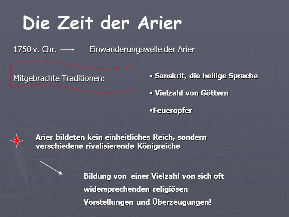 Die Zeit der Arier 1750 v. Chr. Einwanderungswelle der Arier