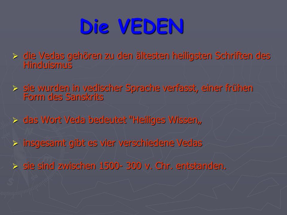 Die VEDEN die Vedas gehören zu den ältesten heiligsten Schriften des Hinduismus.