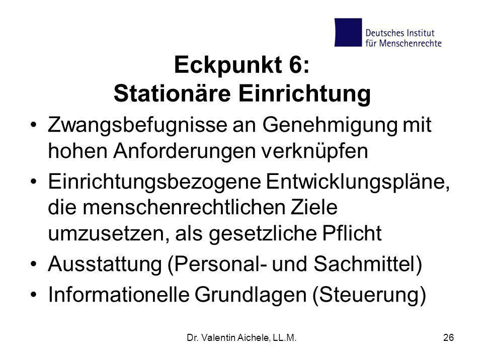 Eckpunkt 6: Stationäre Einrichtung