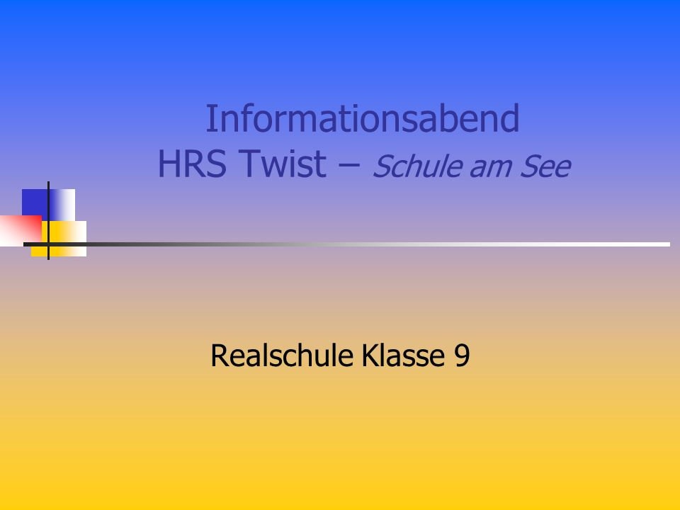 Informationsabend HRS Twist – Schule am See