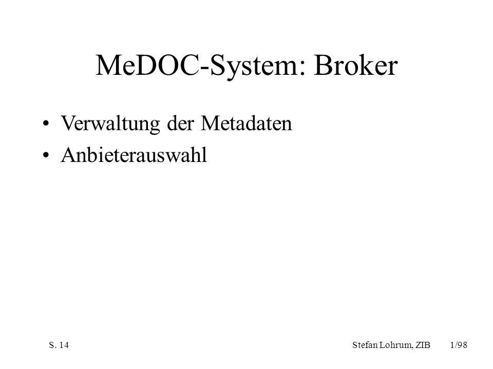 MeDOC-System: Broker Verwaltung der Metadaten Anbieterauswahl