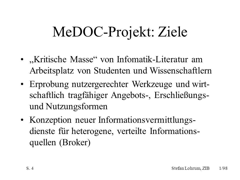 """MeDOC-Projekt: Ziele """"Kritische Masse von Infomatik-Literatur am Arbeitsplatz von Studenten und Wissenschaftlern."""