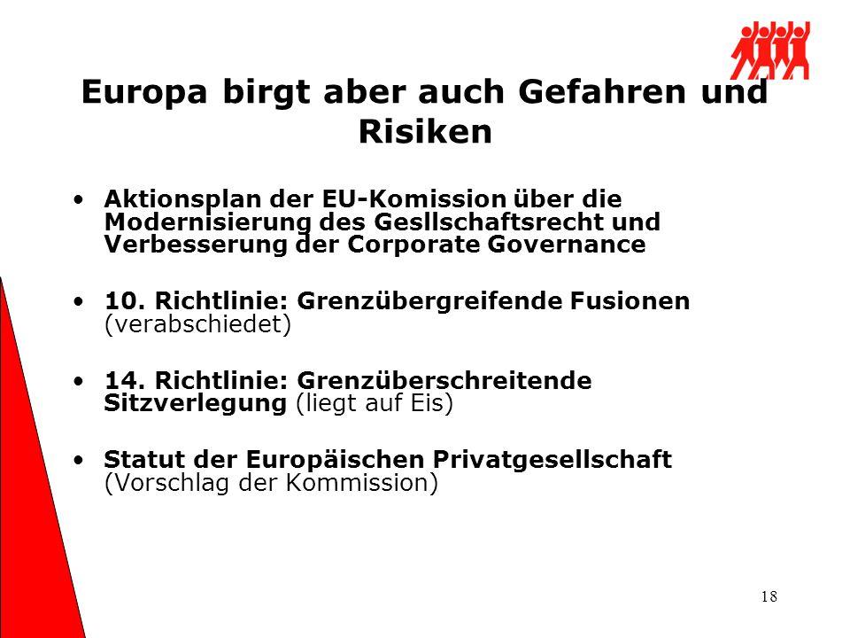 Europa birgt aber auch Gefahren und Risiken