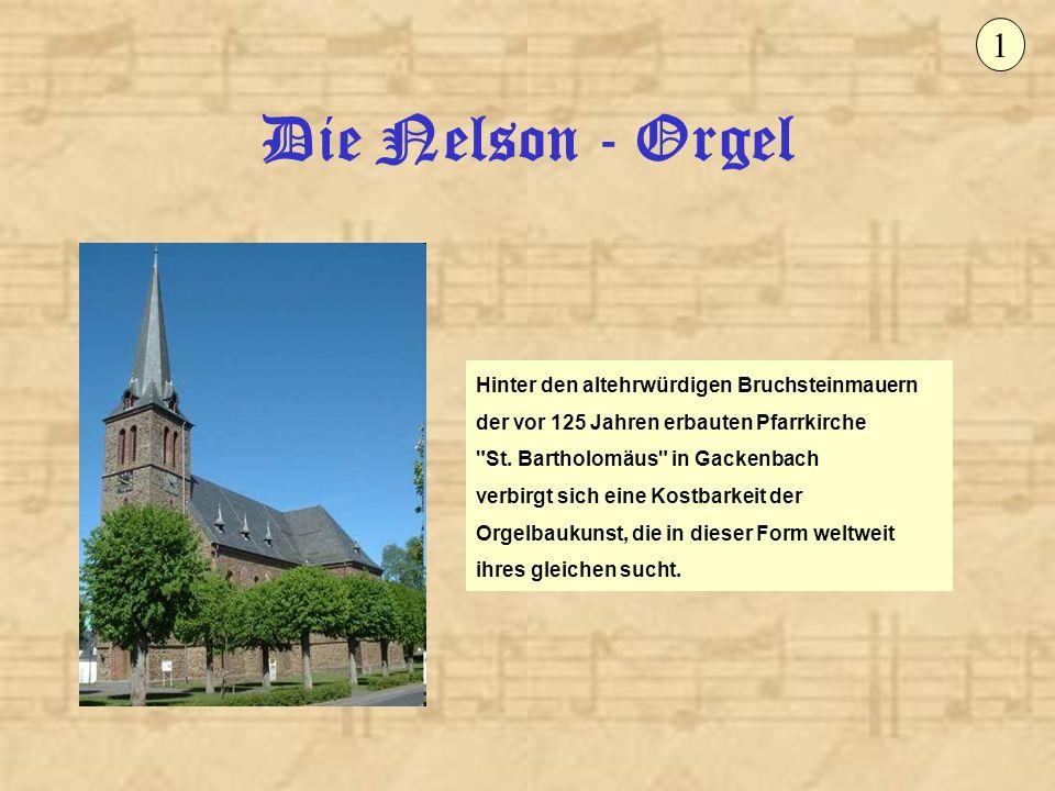1 Die Nelson - Orgel.