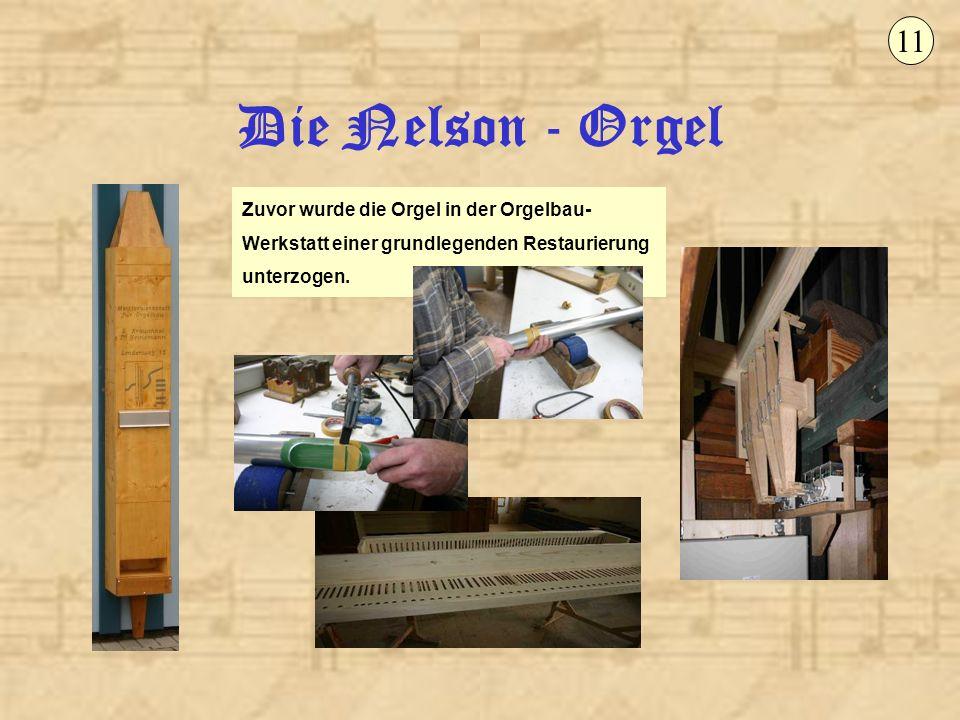 11 Die Nelson - Orgel.