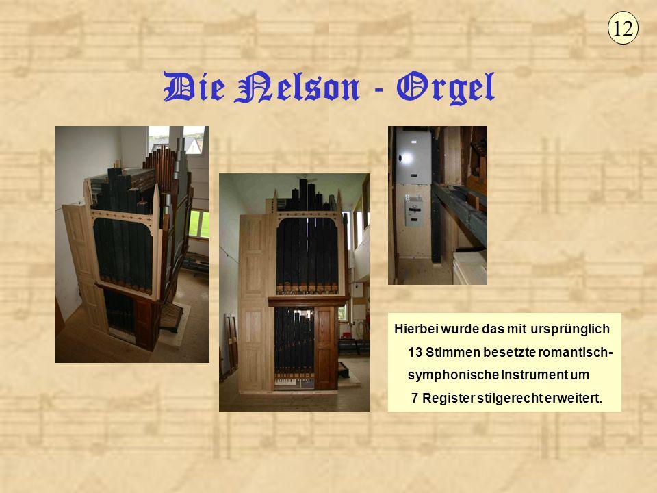 12 Die Nelson - Orgel.
