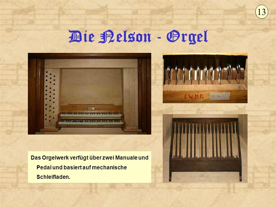 13 Die Nelson - Orgel.