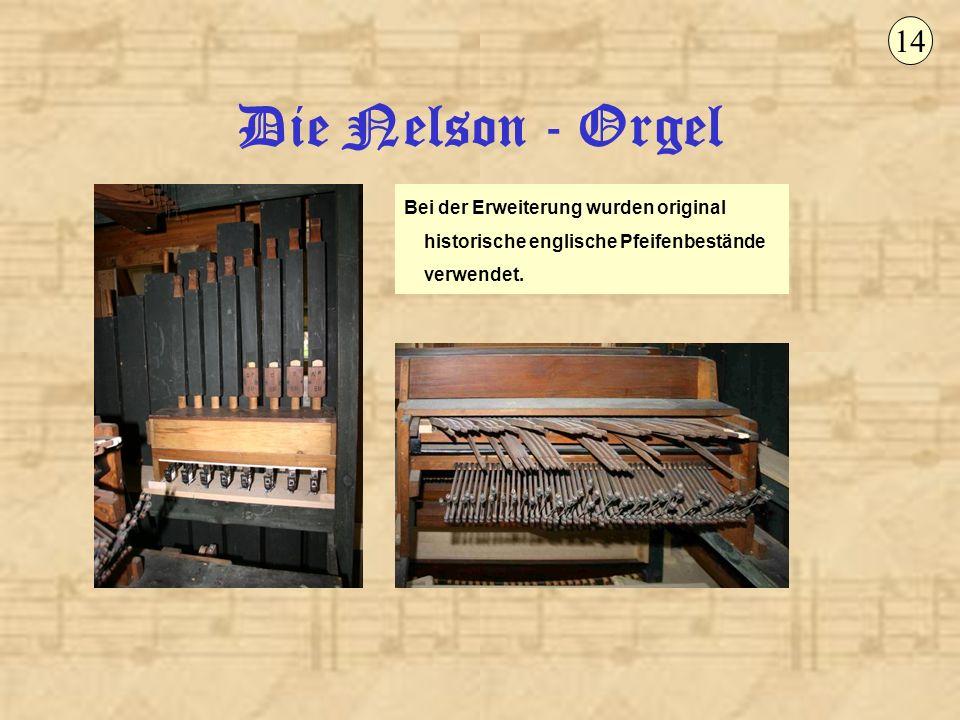14 Die Nelson - Orgel.