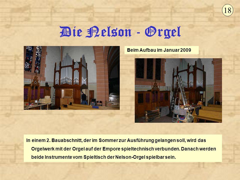 Die Nelson - Orgel 18 Beim Aufbau im Januar 2009
