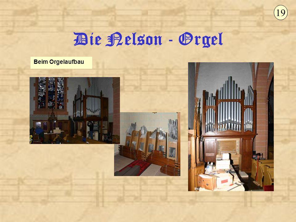 19 Die Nelson - Orgel Beim Orgelaufbau