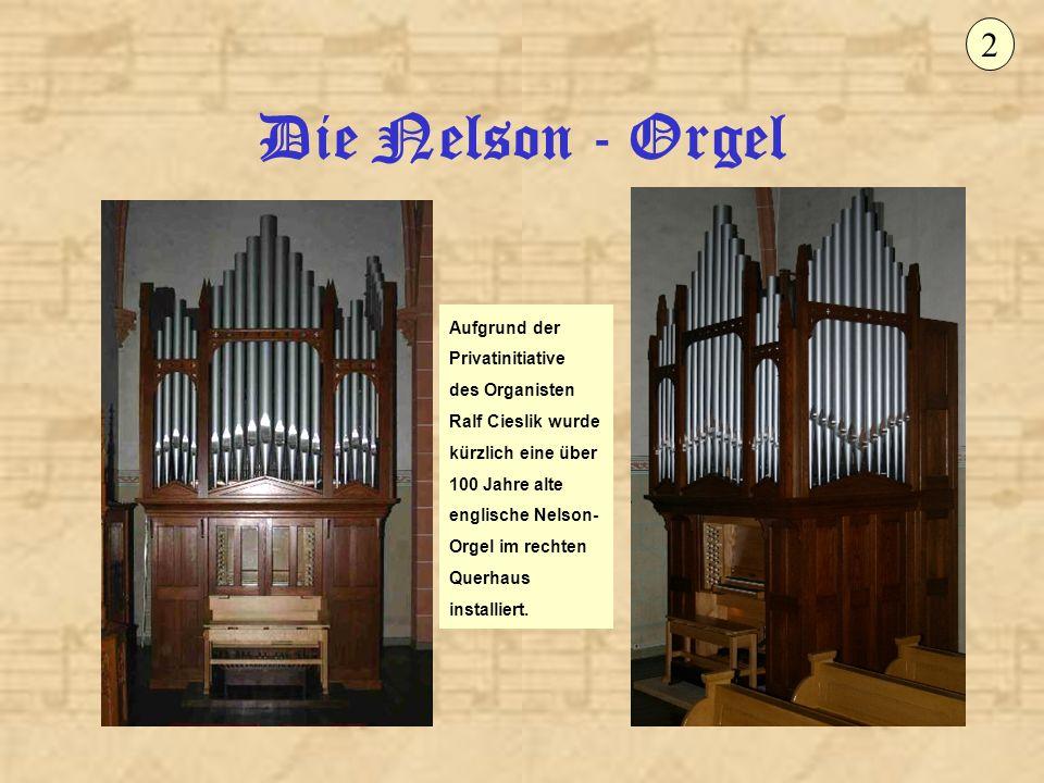 2 Die Nelson - Orgel.