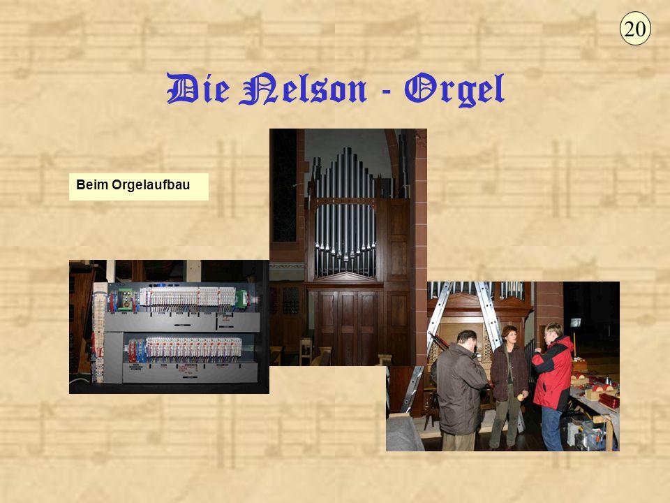 20 Die Nelson - Orgel Beim Orgelaufbau