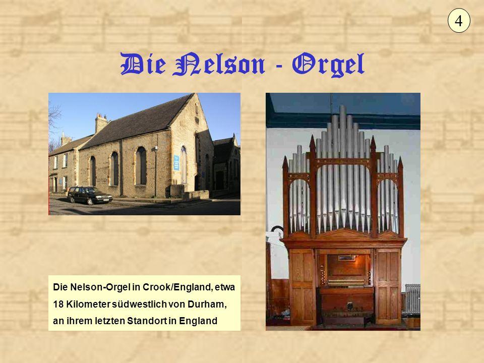 4 Die Nelson - Orgel.