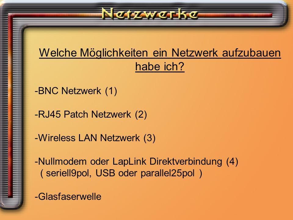 Welche Möglichkeiten ein Netzwerk aufzubauen habe ich