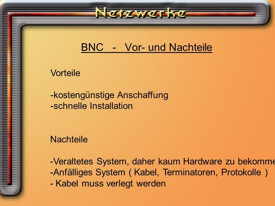 BNC - Vor- und Nachteile