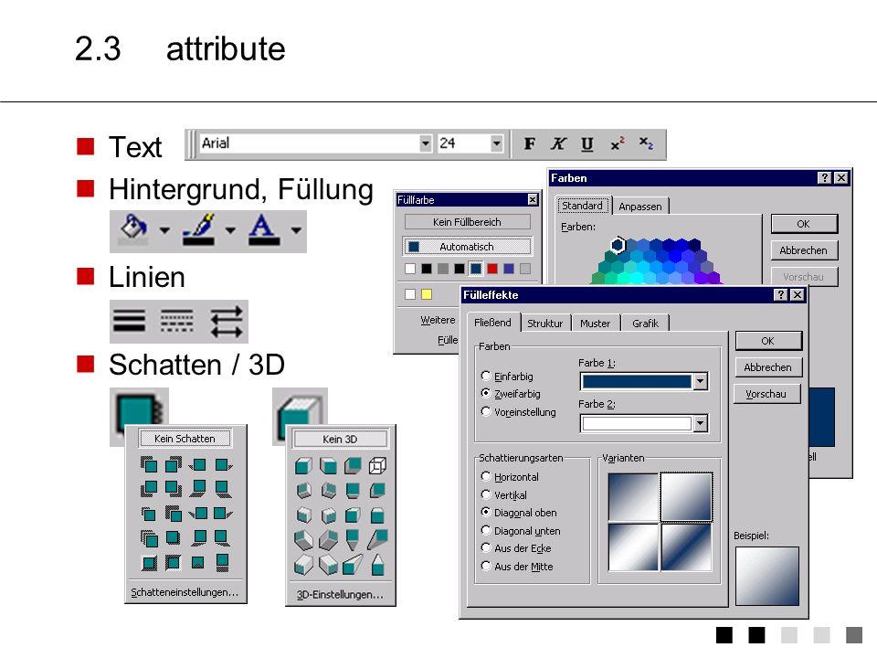 2.3 attribute Text Hintergrund, Füllung Linien Schatten / 3D