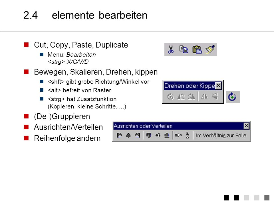 2.4 elemente bearbeiten Cut, Copy, Paste, Duplicate