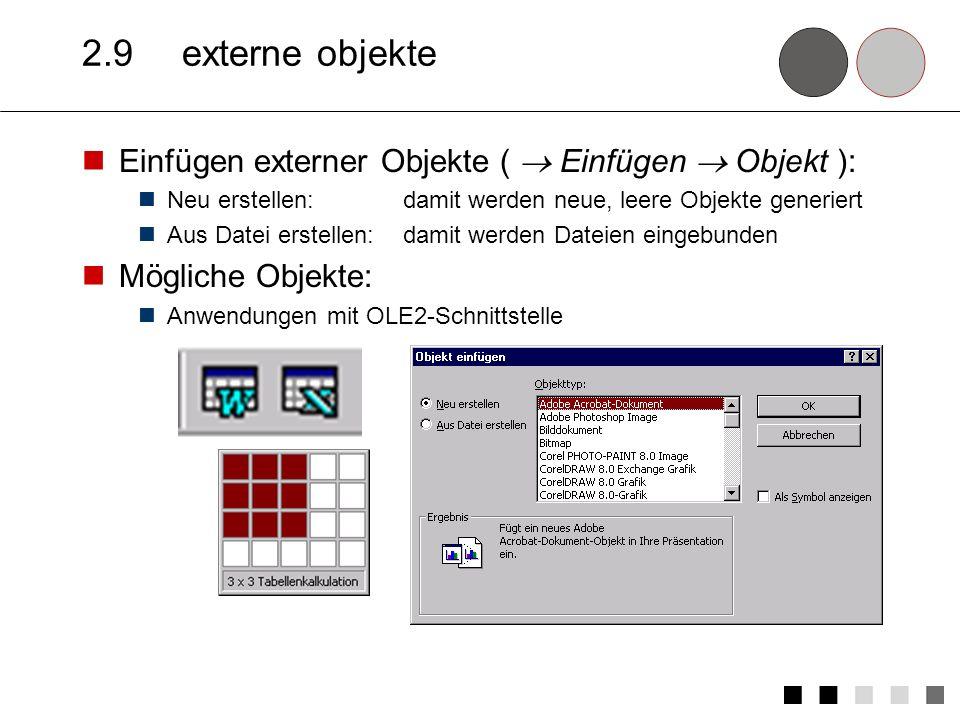 2.9 externe objekte Einfügen externer Objekte (  Einfügen  Objekt ):