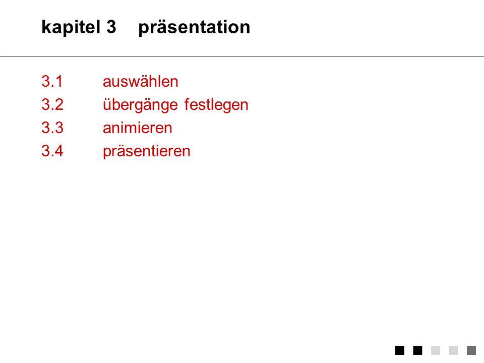 kapitel 3 präsentation 3.1 auswählen 3.2 übergänge festlegen