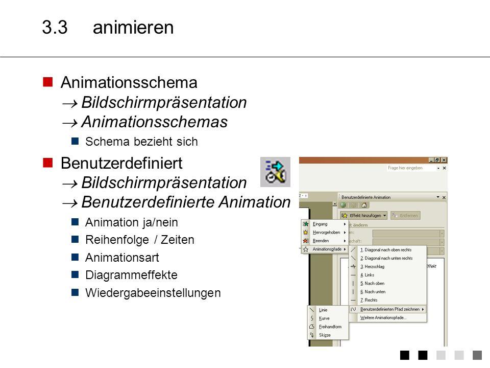 3.3 animieren Animationsschema  Bildschirmpräsentation  Animationsschemas. Schema bezieht sich.