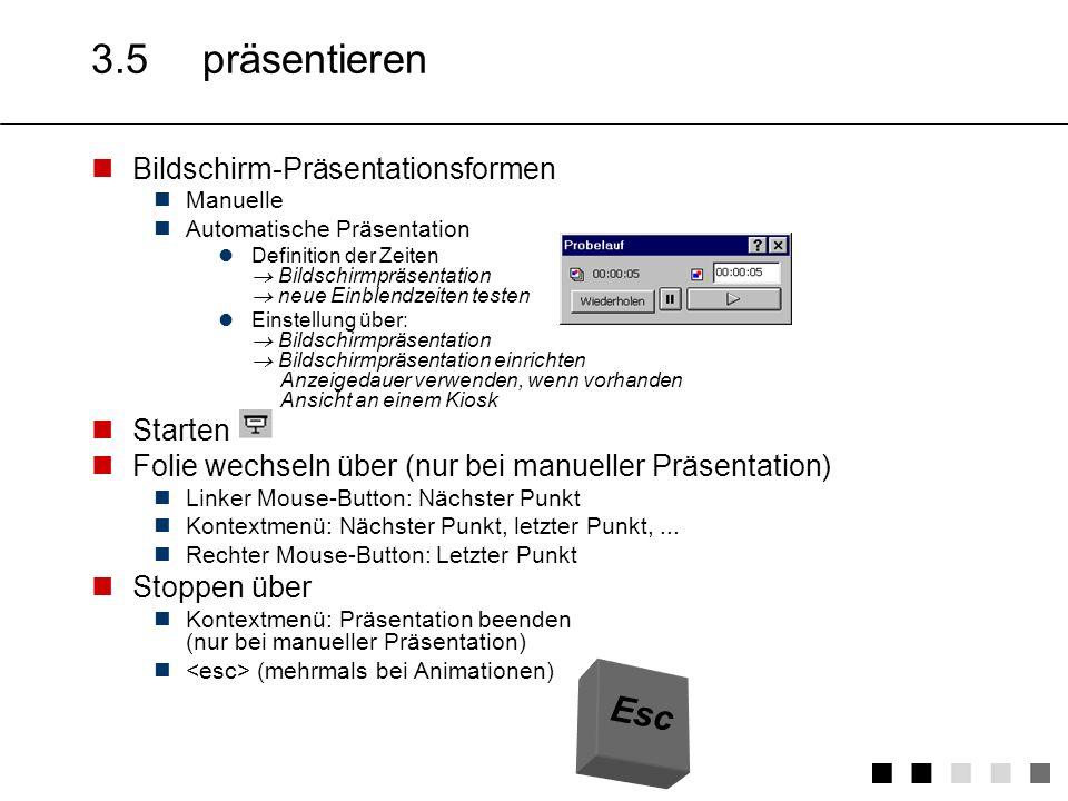3.5 präsentieren Esc Bildschirm-Präsentationsformen Starten
