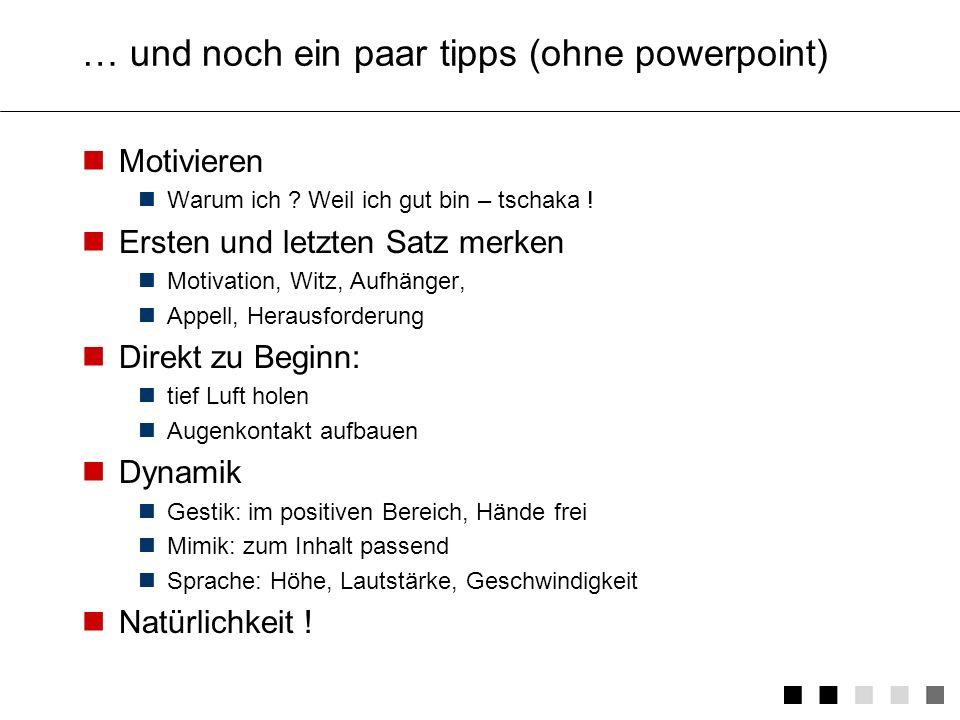 … und noch ein paar tipps (ohne powerpoint)