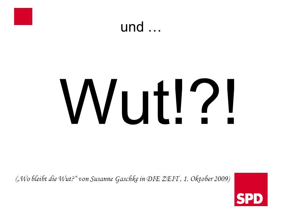 """und … Wut! ! (""""Wo bleibt die Wut von Susanne Gaschke in DIE ZEIT , 1. Oktober 2009)"""