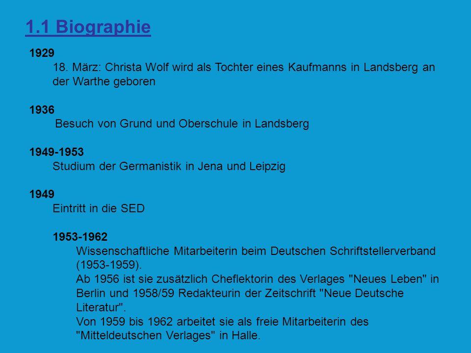 1.1 Biographie 1929. 18. März: Christa Wolf wird als Tochter eines Kaufmanns in Landsberg an der Warthe geboren.