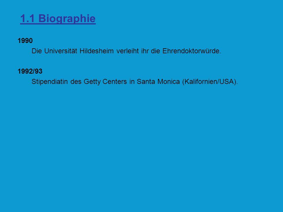 1.1 Biographie 1990. Die Universität Hildesheim verleiht ihr die Ehrendoktorwürde. 1992/93.