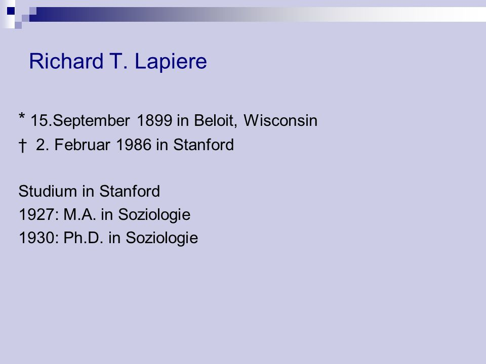 Richard T. Lapiere * 15.September 1899 in Beloit, Wisconsin