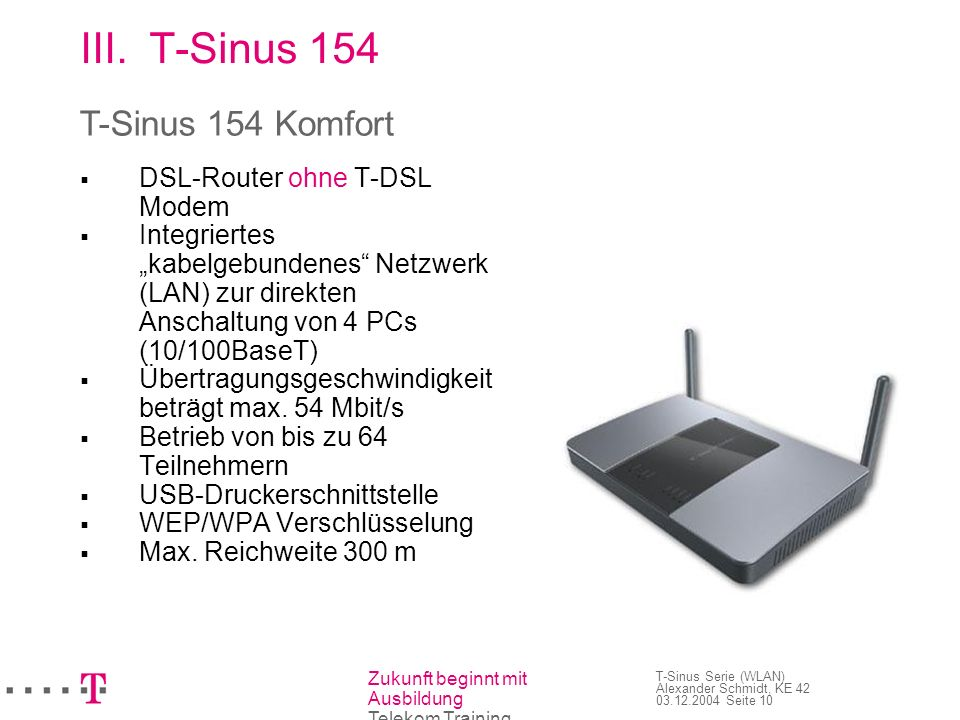 T-Sinus 154 T-Sinus 154 Komfort DSL-Router ohne T-DSL Modem
