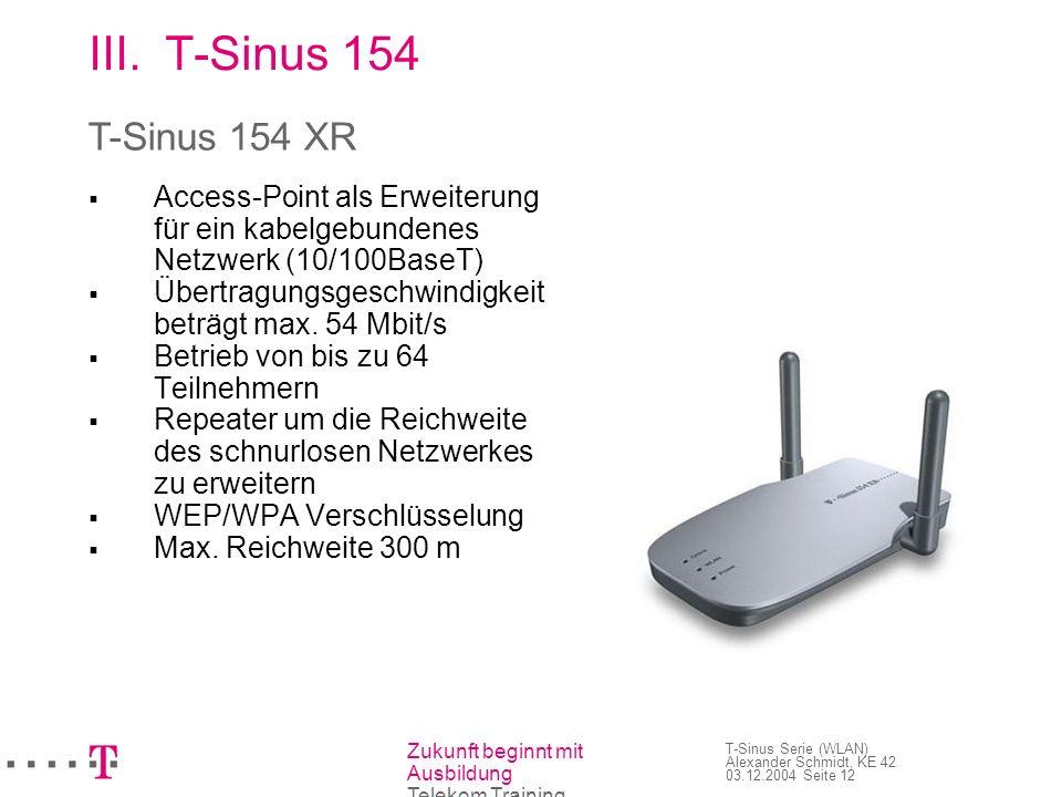 T-Sinus 154 T-Sinus 154 XR Access-Point als Erweiterung für ein kabelgebundenes Netzwerk (10/100BaseT)