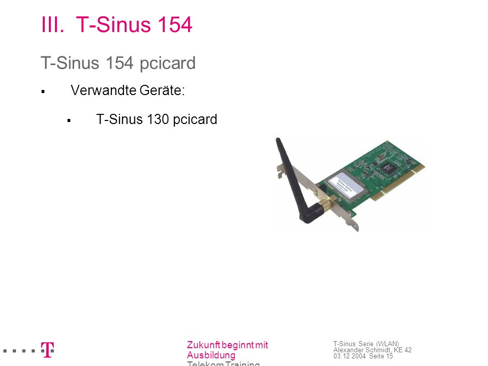 T-Sinus 154 T-Sinus 154 pcicard Verwandte Geräte: T-Sinus 130 pcicard