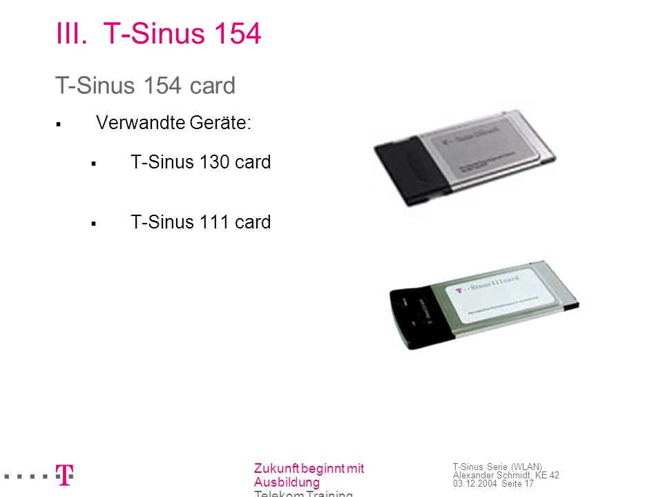 T-Sinus 154 T-Sinus 154 card Verwandte Geräte: T-Sinus 130 card