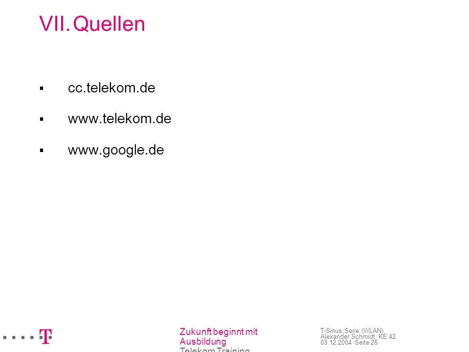 Quellen  cc.telekom.de www.telekom.de www.google.de