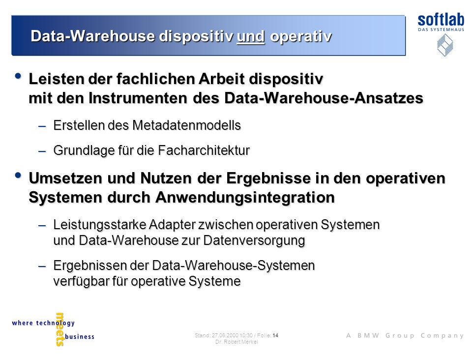 Data-Warehouse dispositiv und operativ