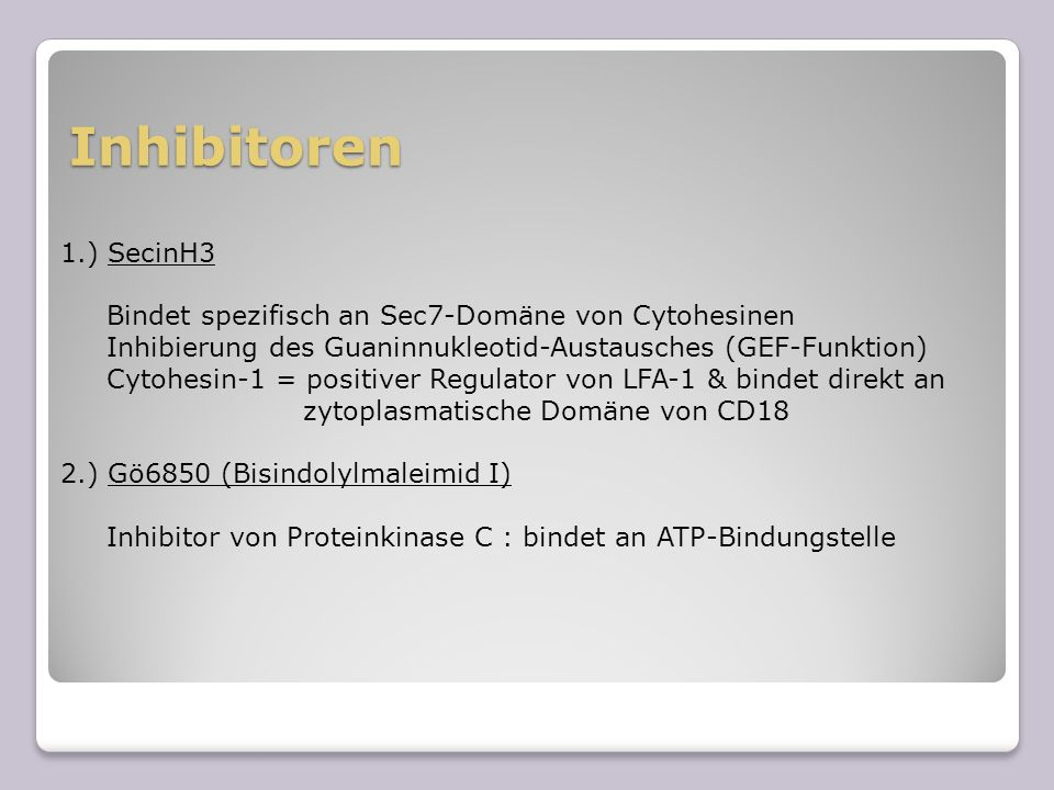 Inhibitoren 1.) SecinH3. Bindet spezifisch an Sec7-Domäne von Cytohesinen. Inhibierung des Guaninnukleotid-Austausches (GEF-Funktion)