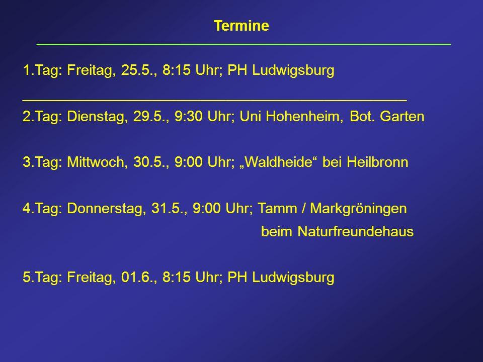 Termine1.Tag: Freitag, 25.5., 8:15 Uhr; PH Ludwigsburg. _______________________________________________.