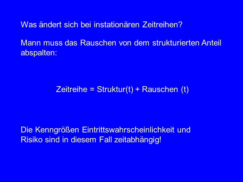 Zeitreihe = Struktur(t) + Rauschen (t)