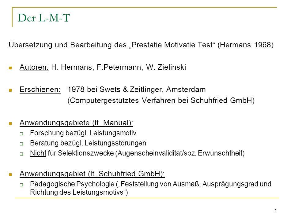 """Der L-M-T Übersetzung und Bearbeitung des """"Prestatie Motivatie Test (Hermans 1968) Autoren: H. Hermans, F.Petermann, W. Zielinski."""