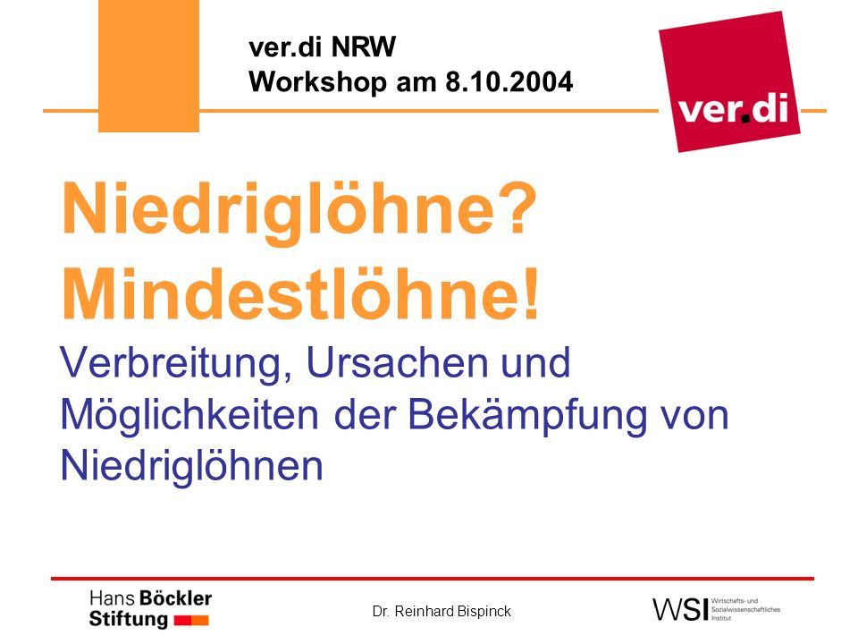 ver.di NRW Workshop am 8.10.2004 Niedriglöhne. Mindestlöhne.